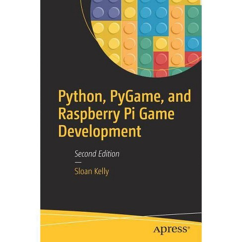 Python, Pygame, and Raspberry Pi Game Development - 2 Edition by  Sloan Kelly (Paperback) - image 1 of 1