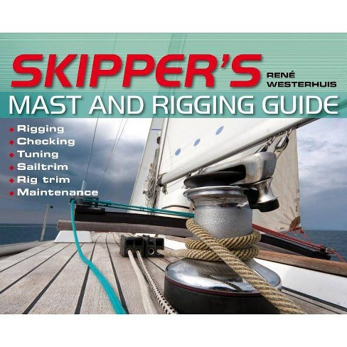 Skipper's Mast and Rigging Guide - by  Rene Westerhuis (Paperback) - image 1 of 1