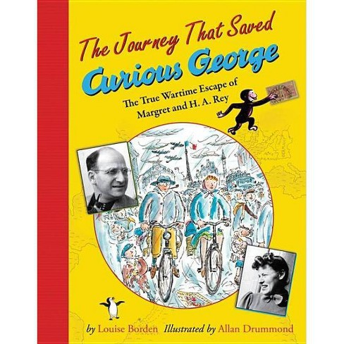 The Journey That Saved Curious George - by  Louise Borden (Paperback) - image 1 of 1