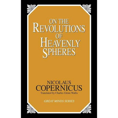 On the Revolutions of Heavenly Spheres - (Great Minds) by  Nicolaus Copernicus (Paperback) - image 1 of 1