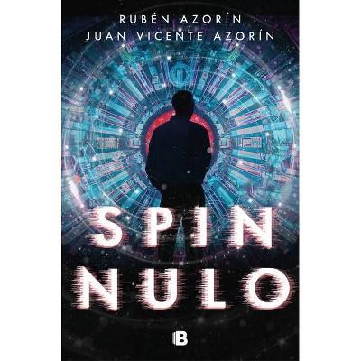 Spin Nulo / Spin Null - by  Ruben Azorin & Juan Azorín (Paperback)