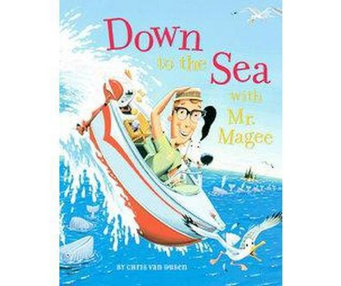 Down to the Sea With Mr Magee (Reprint) (Paperback) (Chris Van Dusen) - image 1 of 1