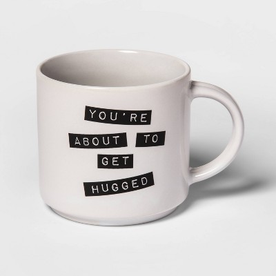 15oz Stoneware You're About to Get Hugged Mug White - Room Essentials™