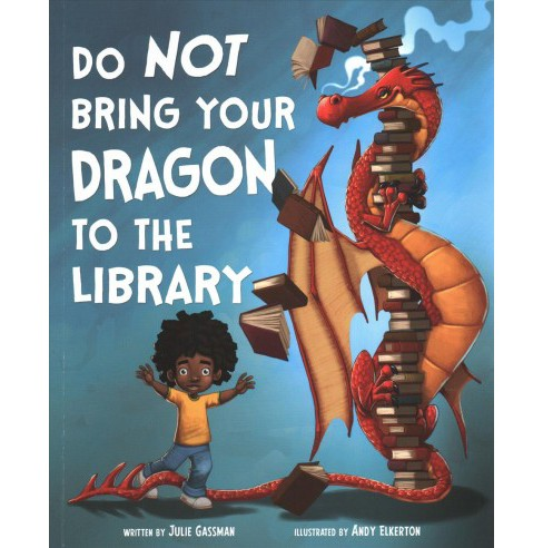 Do Not Bring Your Dragon to the Library -  Reprint by Julie Gassman (Paperback) - image 1 of 1