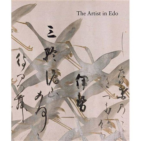 The Artist in EDO - (Studies in the History of Art) by  Yukio Lippit (Hardcover) - image 1 of 1