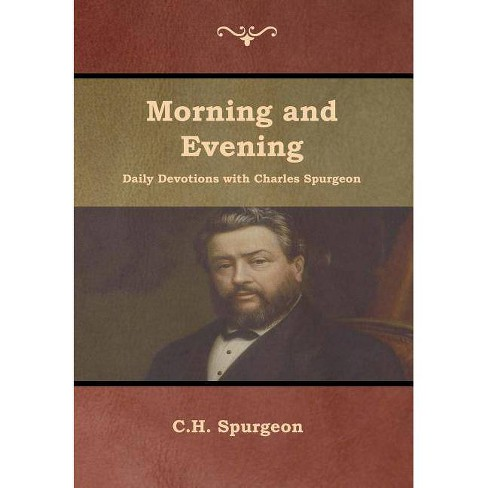 Morning and Evening Daily Devotions with Charles Spurgeon - by  Charles Haddon Spurgeon (Hardcover) - image 1 of 1