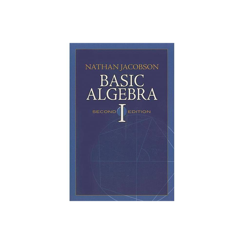 Basic Algebra I Dover Books On Mathematics 2nd Edition By Nathan Jacobson Paperback