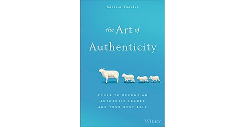 Art of Authenticity : Tools to Become an Authentic Leader and Your Best Self (Hardcover) (Dr. Karissa - image 1 of 1