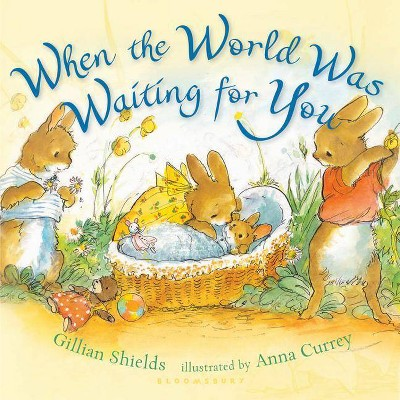 When the World Was Waiting for You (Hardcover)(Gillian Shields)