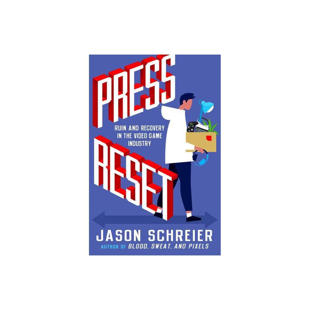 Press Reset By Jason Schreier Paperback
