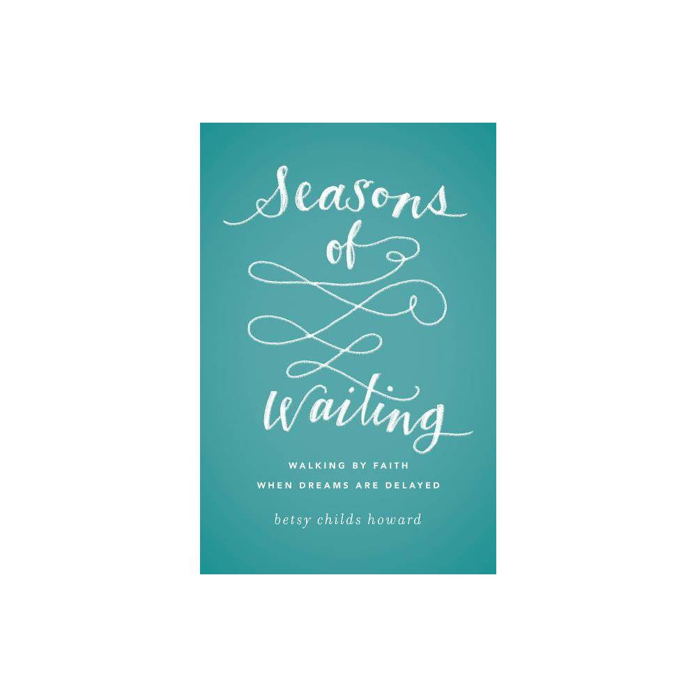 Seasons Of Waiting Gospel Coalition By Betsy Childs Howard Paperback