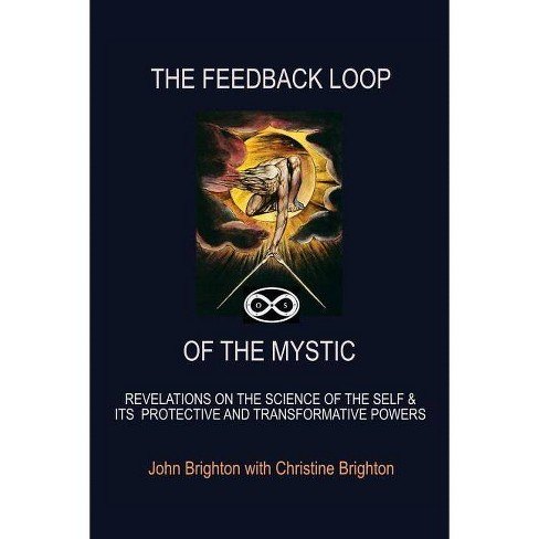 The Feedback Loop of the Mystic - by  John Brighton (Paperback) - image 1 of 1