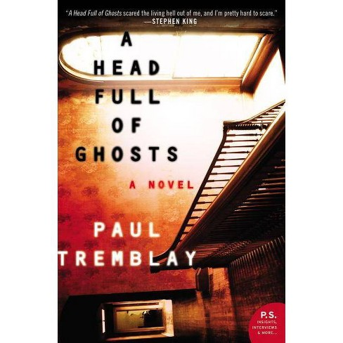 A Head Full of Ghosts - by  Paul Tremblay (Paperback) - image 1 of 1
