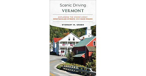 Scenic Driving Vermont : Exploring the State's Most Spectacular Byways and Back Roads (Paperback) - image 1 of 1