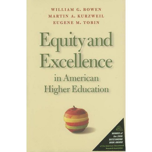 Equity and Excellence in American Higher Education - by  William G Bowen & Martin A Kurzweil (Paperback) - image 1 of 1