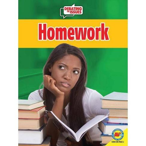 Homework - (Debating the Issues) by  Anika Fajardo (Paperback) - image 1 of 1