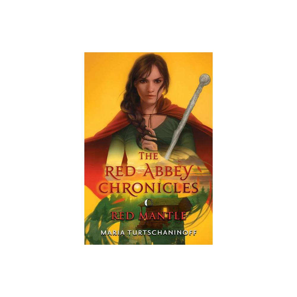 Red Mantle Red Abbey Chronicles By Maria Turtschaninoff Hardcover
