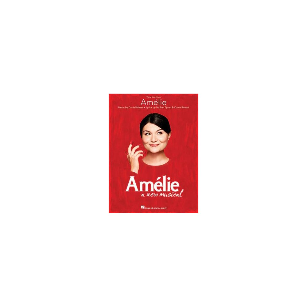 Amelie : A New Musical. Vocal Selections - (Paperback)