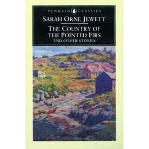 The Country of the Pointed Firs and Other Stories - by  Sarah Orne Jewett (Paperback) - image 1 of 1