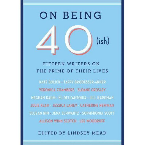 On Being 40(ish) - (Paperback) - image 1 of 1