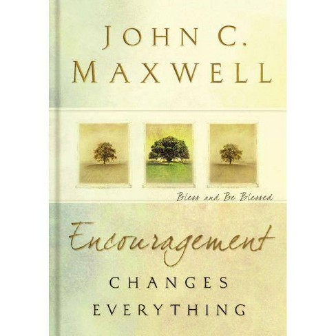 Encouragement Changes Everything - by  John C Maxwell (Hardcover) - image 1 of 1