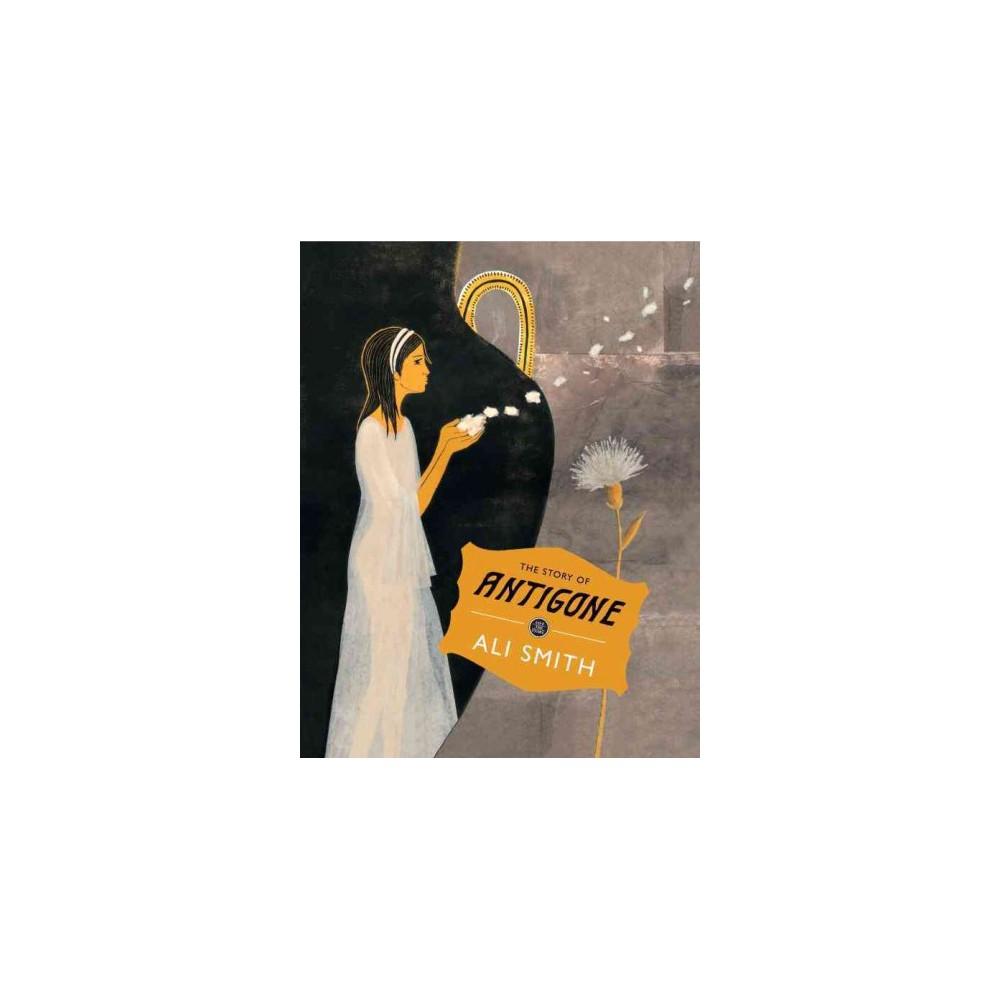 Story of Antigone (Hardcover) (Ali Smith)