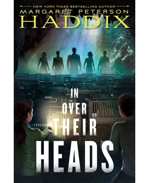 In Over Their Heads -  (Under Their Skin) by Margaret Peterson Haddix (Hardcover) - image 1 of 1