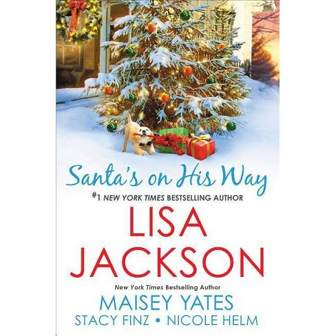 Santa's on His Way -  by Lisa Jackson & Maisey Yates & Stacy Finz & Nicole Helm (Paperback) - image 1 of 1