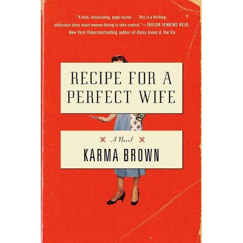 Recipe for a Perfect Wife - by  Karma Brown (Hardcover) - image 1 of 1