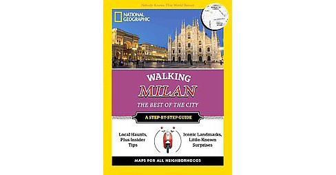 National Geographic Walking Milan ( National Geographic Walking the Best of the City) (Paperback) - image 1 of 1