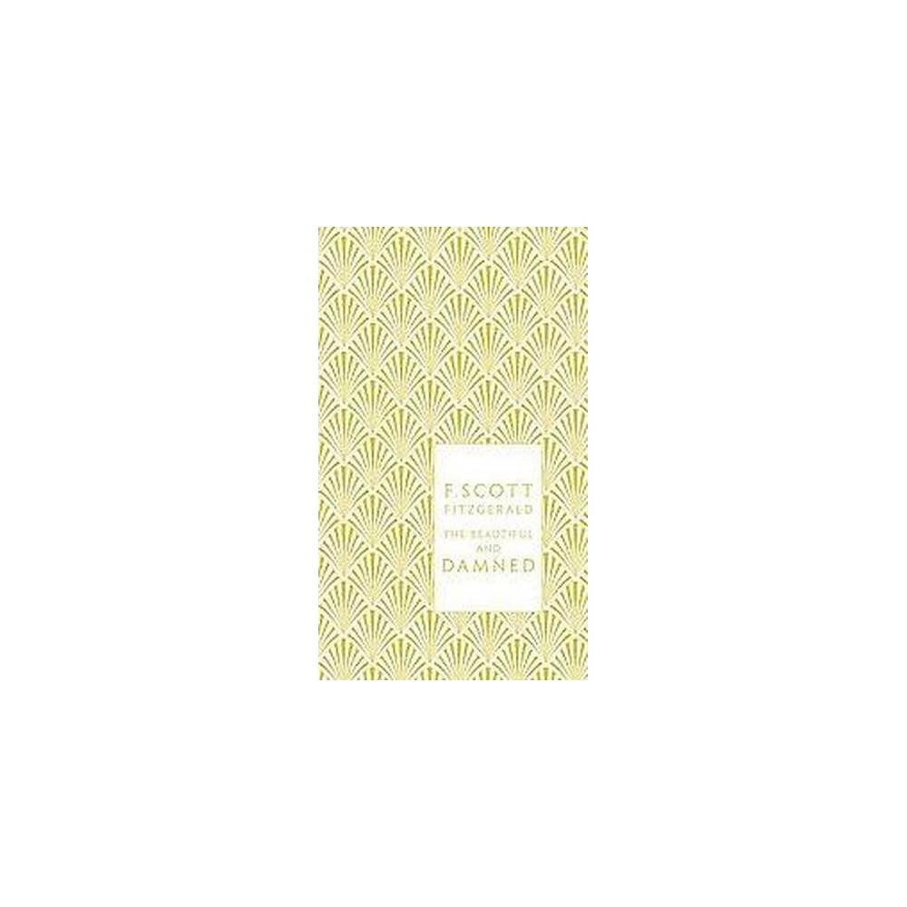 Beautiful and Damned (Reissue) (Hardcover) (F. Scott Fitzgerald)