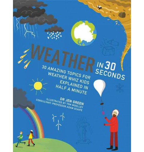 Weather in 30 Seconds (Reprint) (Paperback) (Jen Green) - image 1 of 1