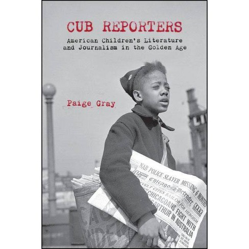 Cub Reporters - by  Paige Marie Gray (Hardcover) - image 1 of 1