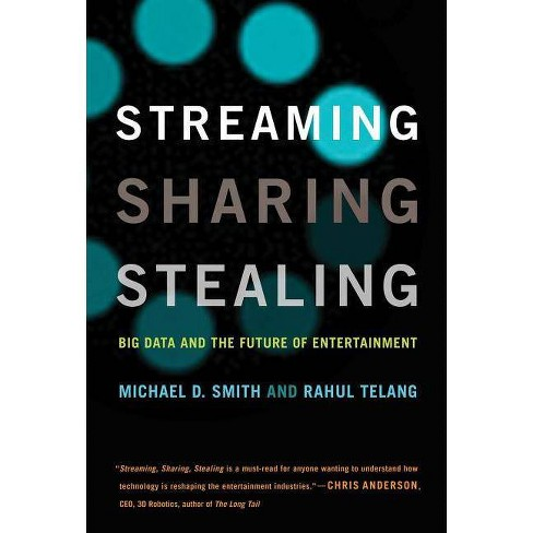 Streaming, Sharing, Stealing - (Mit Press) by  Michael D Smith & Rahul Telang (Hardcover) - image 1 of 1