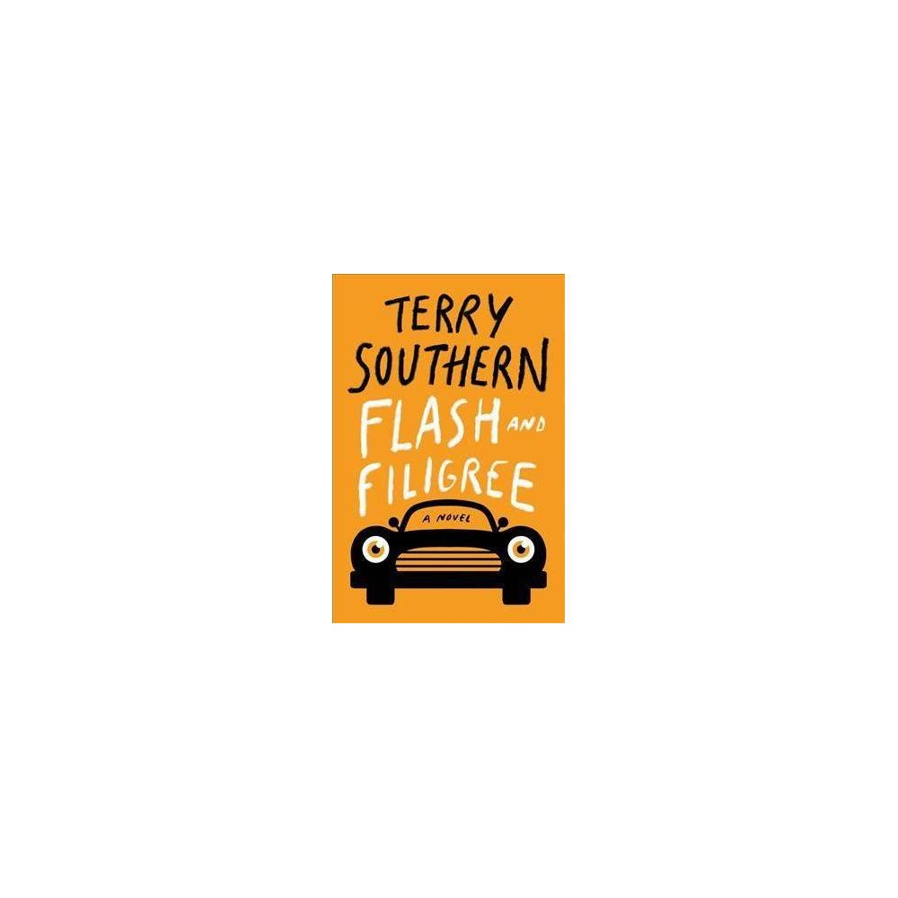 Flash and Filigree - by Terry Southern (Paperback)