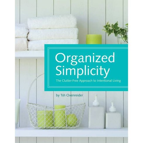 Organized Simplicity - by  Tsh Oxenreider (Hardcover) - image 1 of 1