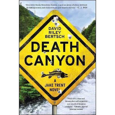 Death Canyon - (Jake Trent Novels) by  David Riley Bertsch (Paperback)