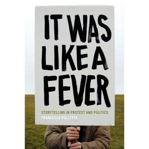 It Was Like a Fever - by  Francesca Polletta (Paperback) - image 1 of 1
