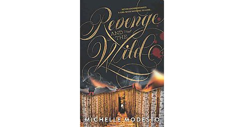 Revenge and the Wild (Hardcover) (Michelle Modesto) - image 1 of 1