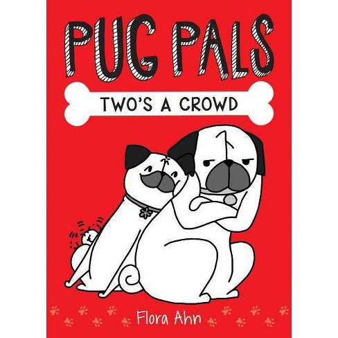 Two's a Crowd (Pug Pals #1), Volume 1 - by  Flora Ahn (Hardcover) - image 1 of 1