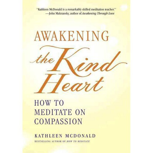 Awakening the Kind Heart - by  Kathleen McDonald (Paperback) - image 1 of 1