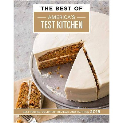 The Best of America's Test Kitchen 2018 - (Hardcover)