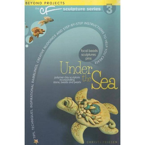 Under the Sea - (CF Sculpture) by  Christi Friesen (Paperback) - image 1 of 1