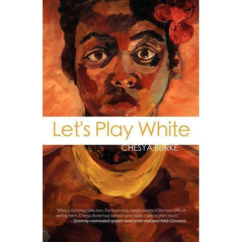 Let's Play White - by  Chesya Burke (Paperback) - image 1 of 1
