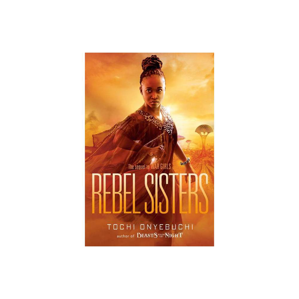 Rebel Sisters By Tochi Onyebuchi Paperback