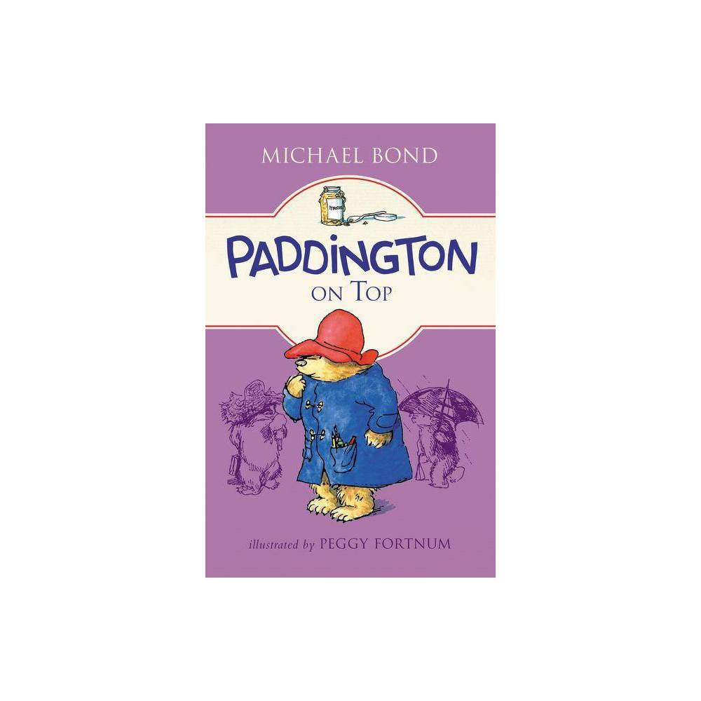 Paddington On Top By Michael Bond Hardcover