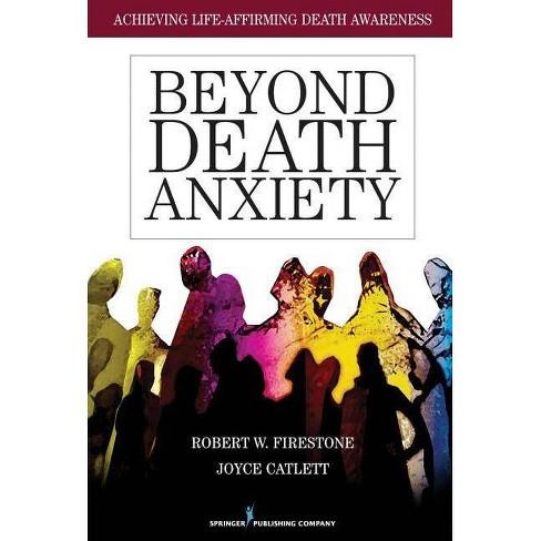 Beyond Death Anxiety - by  Robert Firestone & Joyce Catlett (Paperback) - image 1 of 1
