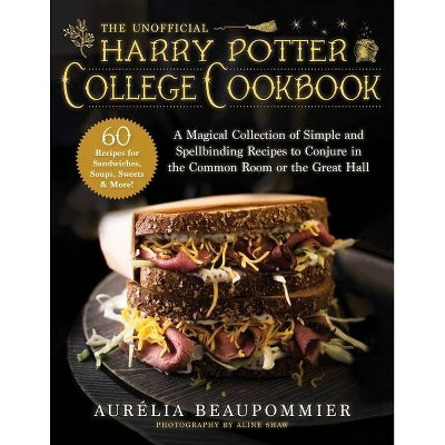 The Unofficial Harry Potter College Cookbook - by  Aurélia Beaupommier (Hardcover)