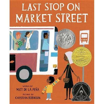 Last Stop on Market Street (Hardcover) - by Matt de la Peña, Christian Robinson