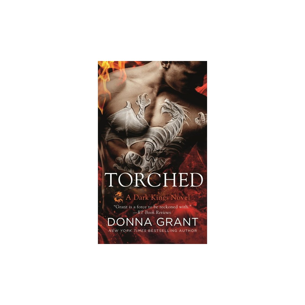 Torched - (Dark Kings) by Donna Grant (Paperback)